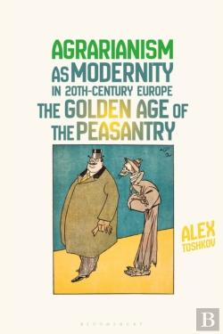 Bertrand.pt - Agrarianism As Modernity In 20th-Century Europe
