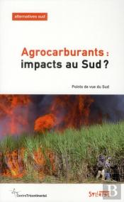 Agrocarburants Impacts Au Sud