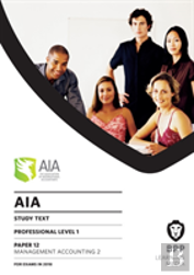 Aia 12 Management Accounting 2 : Study Text