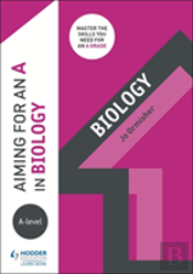Aiming For An A In A-Level Biology
