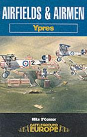Airfields And Airmen Of Ypres