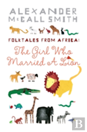 Alexander Mccall Smith'S African Folk Talesillustrated Children'S Edition