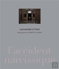 Bertrand.pt - Alexandre Styker. L'Accident Narcissique