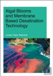 Algal Blooms And Membrane Based Desalination Technology