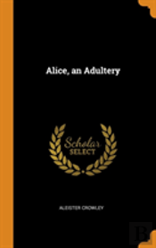 Alice, An Adultery