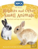 All About Rabbits And Other Small Pets