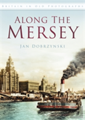 Along The Mersey (In Old Photographs)