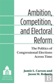 Ambition, Competition, And Electoral Reform