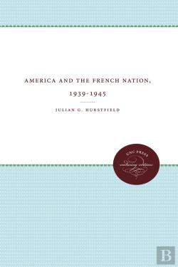 Bertrand.pt - America And The French Nation, 1939-1945