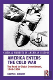 America Enters The Cold War Grimm
