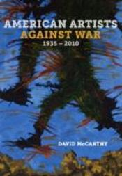 American Artists Against War, 1935--2010