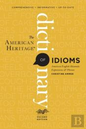 American Heritage Dictionary Of Idioms, Second Edition