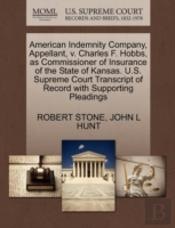 American Indemnity Company, Appellant, V. Charles F. Hobbs, As Commissioner Of Insurance Of The State Of Kansas. U.S. Supreme Court Transcript Of Reco