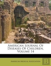 American Journal Of Diseases Of Children, Volume 14