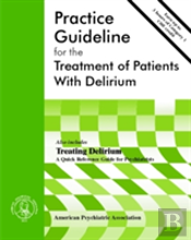 American Psychiatric Association Practice Guideline For The Treatment Of Patients With Delirium