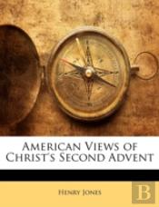American Views Of Christ'S Second Advent
