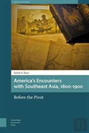 America'S Encounters With Southeast Asia 1800-1900