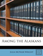 Among The Alaskans