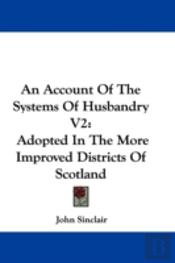 An Account Of The Systems Of Husbandry V