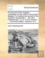 An Account Of The Voyages Undertaken By