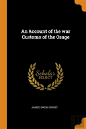 An Account Of The War Customs Of The Osage