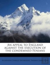 An Appeal To England Against The Execution Of The Condemned Fenians