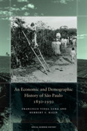 An Economic And Demographic History Of Sao Paulo, 1850-1950