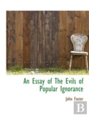 An Essay Of The Evils Of Popular Ignoran
