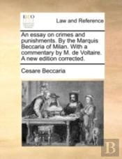 An Essay On Crimes And Punishments. By T