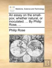 An Essay On The Small-Pox; Whether Natur