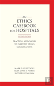 An Ethics Casebook For Hospitals