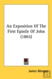 An Exposition Of The First Epistle Of Jo