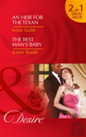 An Heir For The Texan: An Heir For The Texan / The Best Man'S Baby (Texas Extreme, Book 2)