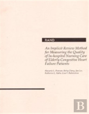 An Implicit Review Method For Measuring The Quality Of In-Hospital Nursing Care Of Elderly Congestive Heart Failure Patients