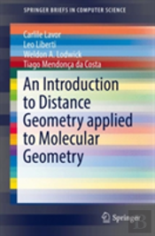 An Introduction To Distance Geometry Applied To Molecular Geometry
