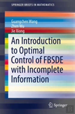 Bertrand.pt - An Introduction To Optimal Control Of Fbsde With Incomplete Information