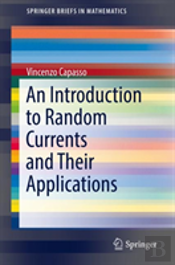 An Introduction To Random Currents And Their Applications
