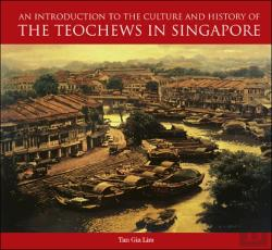 Bertrand.pt - An Introduction To The Culture And History Of The Teochews In Singapore