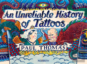 An (Un)Reliable History Of Tattoos