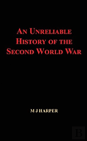 An Unreliable History Of The Second World War
