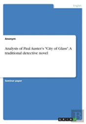Analysis Of Paul Auster'S City Of Glass. A Traditional Detective Novel