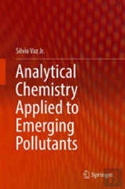 Analytical Chemistry Applied To Emerging Pollutants