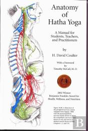 Anatomy Of Hatha Yoga
