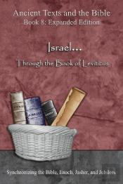 Ancient Texts And The Bible: Israel... Through The Book Of Leviticus