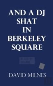 And A Dj Shat In Berkeley Square