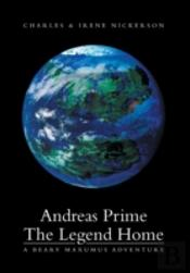 Andreas Prime The Legend Home: A Beary Maxumus Adventure