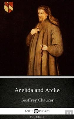 Bertrand.pt - Anelida And Arcite By Geoffrey Chaucer - Delphi Classics (Illustrated)