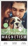 Bertrand.pt - Animal Magnetism: A Forever Home: A Valentine For The Veterinarian / Single Father: Wife And Mother Wanted / Groomed For Love