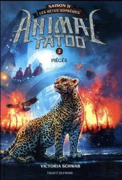 Animal Tatoo Saison 2, Tome 2, Les Betes Supremes, Pieges (Tp)