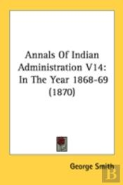 Annals Of Indian Administration V14: In